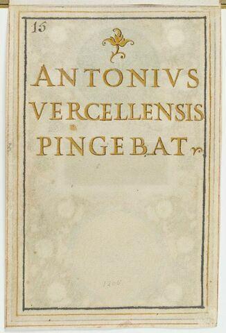 Signature de l'artiste en capitales dorées, au pinceau : ANTONIUS / VERCELL ENSIS / PINGEBAT