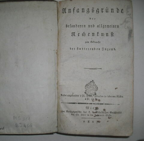 Livre d'études en langue allemande ayant appartenu à Napoléon II : Anfangsgründe der besonderen und allgemeinen Rechenkunst zu dem Gebrauche der Studierenden Jugend, Vienne, 1817.