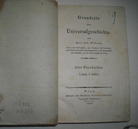 Livre d'études en langue allemande ayant appartenu à Napoléon II : Grundriss der Universalgeschichte. Vienne, 1813.