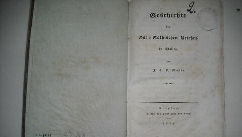 Livre d'études en langue allemande ayant appartenu à Napoléon II : Geschichte der Ost-Gothischen Reiches in Italien, Breslau, 1824.