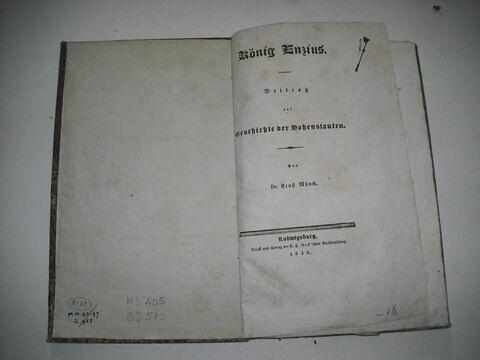 Livre d'études en langue allemande ayant appartenu à Napoléon II : König Enzius. Beitrag zur Geschichte der Hohenstaufen, Ludwigsburg, 1828.