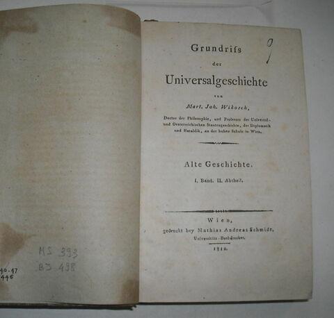Livre d'études en langue allemande ayant appartenu à Napoléon II : Grundriss der Universalgeschichte. Alte Geschichte, I, II. Vienne, 1812.