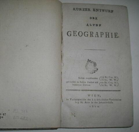 Livre d'études en langue allemande ayant appartenu à Napoléon II : Kurzer Entwurf der alten Geographie. Vienne, 1820.