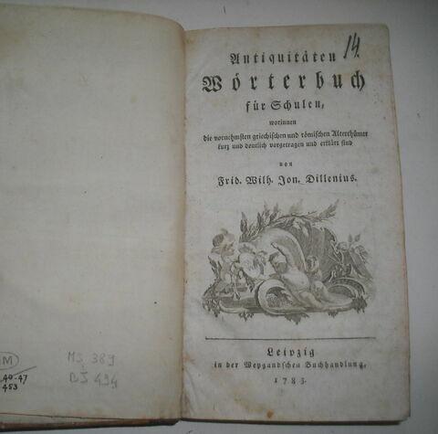 Livre d'études en langue allemande ayant appartenu à Napoléon II : Antiquitäten Wörterbuch für Schulen, Leipzig, 1783.
