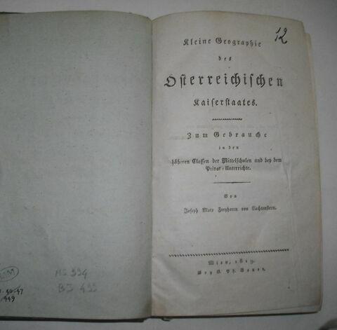Livre d'études en langue allemande ayant appartenu à Napoléno II : Kleine Geographie der österreichischen Kaiserstaates. Vienne, 1819.