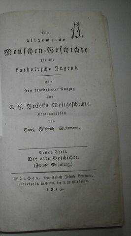 Livre d'études en langue allemande ayant appartenu à Napoléon II : Der Allgemeine Menschen-Geschichte für die Catholische Jugend, I, Die alte geschichte-abtheilung, Munich, 1815.