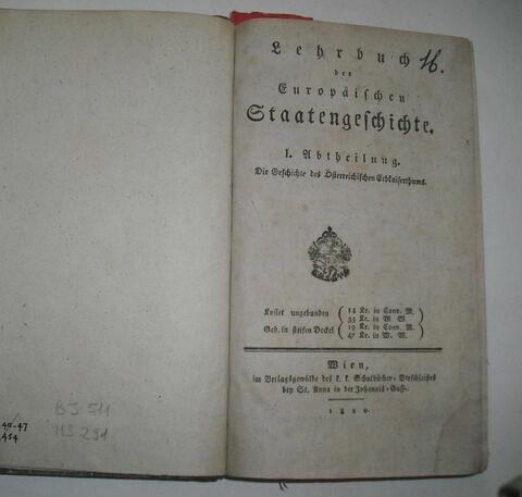 ouvrage d'étude en langue allemande : Lehrbuch der Europäischen Staatengeschichte. I. Abtheilung. Die Geschichte des Österreischichen Erbkaiserthums. Wien, 1820