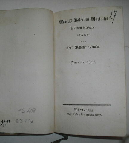 Traduction allemande d'auteurs latins ayant appartenu à Napoléon II : Marcus Valerius Martialis..., II, Vienne, 1793. Deuxième volume sur un ensemble de cinq.