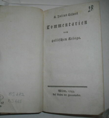 Traduction allemande d'auteurs latins ayant appartenu à Napoléon II : Julius Caesars Commentarien vom gallischen Kriege, Vienne, 1793.