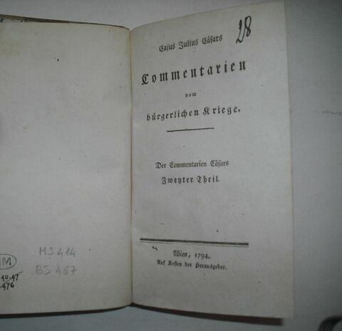 Traduction allemande d'auteurs latins ayant appartenu à Napoléon II : Julius Caesars Commentarien vom Bürgerlichen Kriege, II, Vienne, 1794.