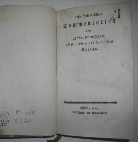 Traduction allemande d'auteurs latins ayant appartenu à Napoléon II : Julius Caesars Commentarien vom Alexandrinischen, Afrikanischen und Spanischen Kriege, Vienne, 1794.