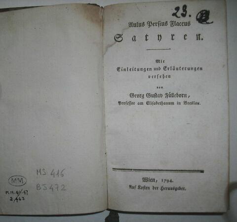 Traductions allemandes d'auteurs latins ayant appartenus à Napoléon II : Aulus Persius Flaccus Satyren. Vienne, 1794.