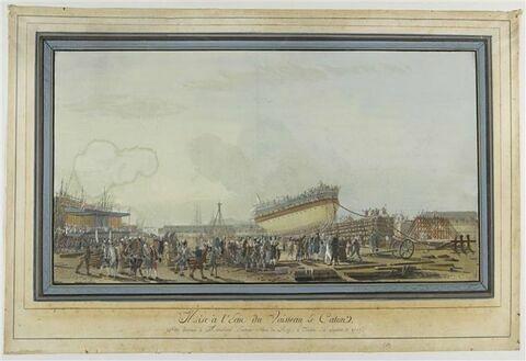 Mise à l'eau du vaisseau le Caton ; fête donnée à Monsieur en 1777