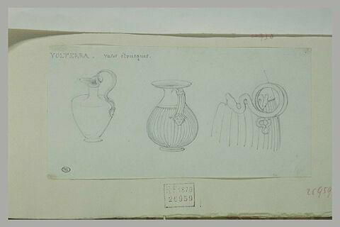 Volterra : trois études de vases étrusques