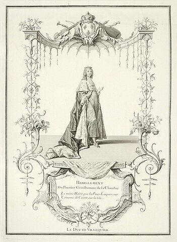 Habillement du premier Gentilhomme de la Chambre. Le Duc de Villequier