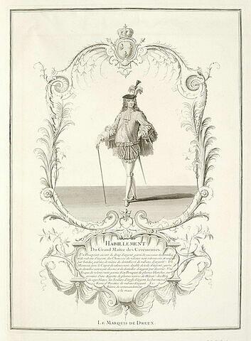 Habillement du grand maître des cérémonies. Le Marquis de Dreux.